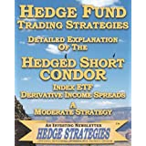 Hedge Fund Trading Strategies Detailed Explanation Of The Hedged Short Condor Index ETF Derivative Income Spreads: A Moderate Strategy