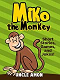 Kids Book: Miko the Monkey (Bedtime Stories For Kids Ages 4-8): Kids Books - Bedtime Stories For Kids - Children's Books - Early Readers (Fun Time Series for Beginning Readers)