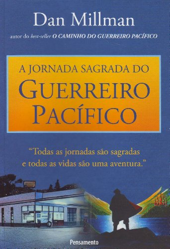 A Jornada Sagrada do Guerreiro Pacifico