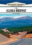 The Alaska Highway, Paul Kupperberg, 1604130741