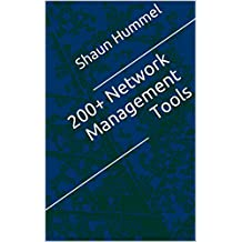 200+ Network Management Tools: Open Source, Free and Commercial Software