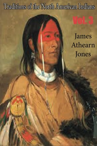 Download Traditions of the North American Indians, Vol. 3 pdf epub