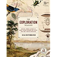 The Exploration Treasury: Amazing Journeys Around the World in Rare Artworks and Prints, Maps and Personal Narratives