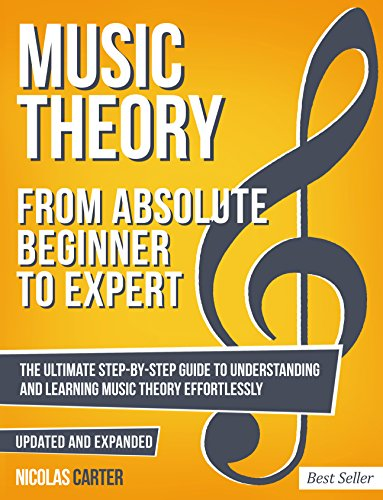 Pdf eBooks Music Theory: From Beginner to Expert - The Ultimate Step-By-Step Guide to Understanding and Learning Music Theory Effortlessly (With Audio Examples Book 1)