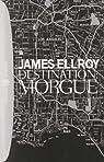 Destination: Morgue par Ellroy