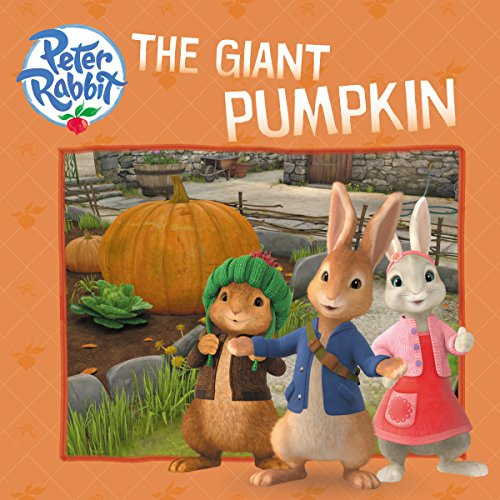 The Giant Pumpkin (Peter Rabbit Animation)
