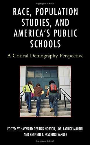 Race, Population Studies, and America's Public Schools: A Critical Demography Perspective (Race and Education in the Twe