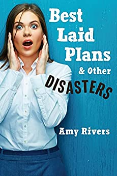 Best Laid Plans & Other Disasters (Cambria Trilogy Book 2) by [Rivers, Amy]