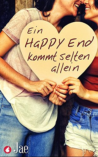 Ein Happy End kommt selten allein: Dreizehn romantische und erotische Kurzgeschichten