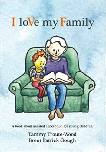 Book I loVe my Family: A book about assisted conception for young children.