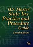 U. S. Master State Tax Practice and Procedure Guide, CCH Editorial Staff Publication, 0808013505