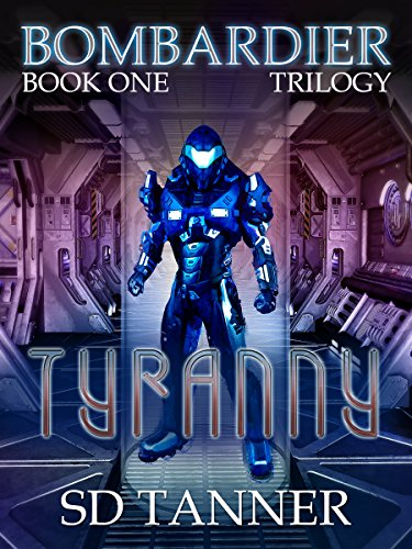 Download online Tyranny: Bombardier Trilogy Book One PDF, azw (Kindle), ePub, doc, mobi