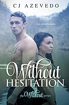 Without Hesitation (The Without series Book 3) by [Azevedo, CJ]