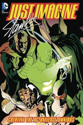 Read Online Just Imagine Stan Lee Creating the DC Universe Omnibus pdf epub