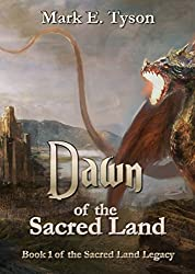 Dawn of the Sacred Land: Book 1 of the Sacred Land Legacy