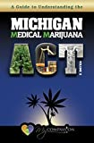 A Guide to Understanding the Michigan Medical Marijuana Act: Volume 2