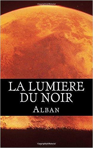La Lumière du Noir (2016) - Alban