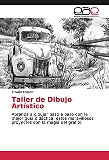 Taller de Dibujo Artístico: Aprenda a dibujar paso a paso con la mejor guía didáctica