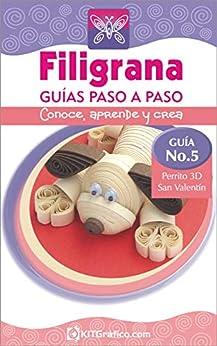 Guía No.5 Perrito 3D San Valentín (Filigrana Guías Paso a Paso) (Spanish Edition) by [Castiblanco, Vilma Isabel Calle]