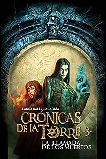 Crónicas de la Torre III. La llamada de los muertos par Gallego