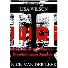 JUICE III: The State of California v. Orenthal James Simpson (California Crime Book 3)