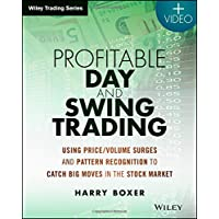 Profitable Day and Swing Trading, + Website: Using Price / Volume Surges and Pattern Recognition to Catch Big Moves in the Stock Market