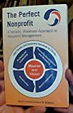 img - for The Perfect Nonprofit: A Holistic, Balanced Approach to Nonprofit Management by David F. Condon (2009-05-03) book / textbook / text book