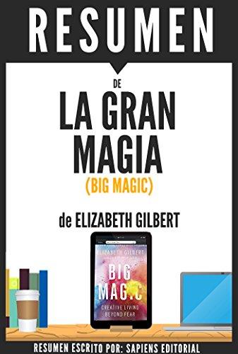 Resumen de 'La Gran Magia: Una Vida Creativa Más Allá Del Miedo' (Big Magic), de Elizabeth Gilbert (Spanish Edition)