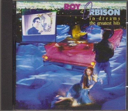 In Dreams: The Greatest Hits by Roy Orbison