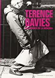img - for Terence Davies: Los Sonidos De La Memoria = Terence Davies: The Sound Of Memory book / textbook / text book