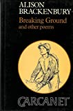 Breaking Ground, Alison Brackenbury, 0856355038