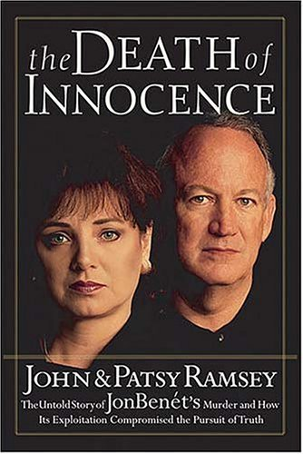 The Death Of Innocence by John and Patsy Ramsey