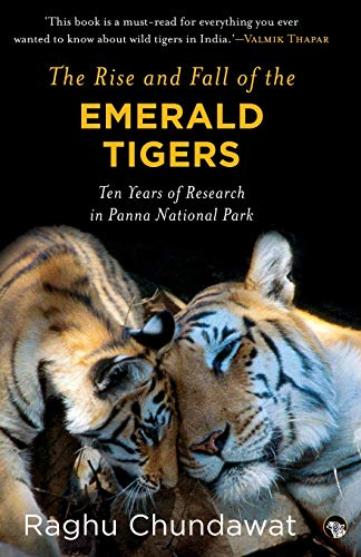 - The Rise and Fall of the Emerald Tigers: Ten Years of Research in Panna National Park