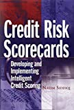 Credit Risk Scorecards: Developing and Implementing Intelligent Credit Scoring by Siddiqi, Naeem (October 17, 2005) Hardcover