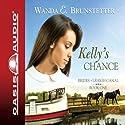 Kelly's Chance Audiobook by Wanda E. Brunstetter Narrated by Jaimee Draper
