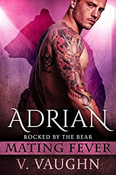 Adrian: Mating Fever (Rocked by the Bear Book 2) by [Vaughn, V.]