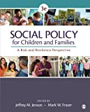 img - for Social Policy for Children and Families: A Risk and Resilience Perspective (Volume 3) book / textbook / text book