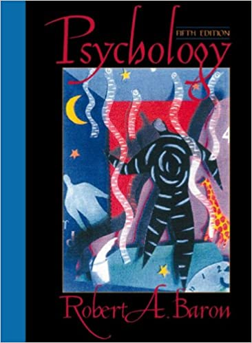 Psychology indian subcontinent edition 5th edition by robert a.