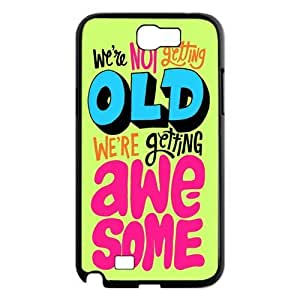 We Are Not Getting Old We Are Getting Awesome Gorgeous Hard Case Cover for Galaxy Note 2 N7100