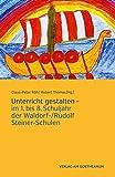Unterricht gestalten: im 1. bis 8. Schuljahr der Waldorf-/Rudolf Steiner-Schulen