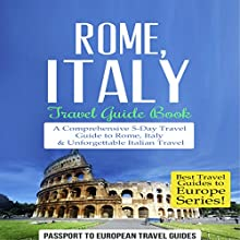 Rome, Italy: Travel Guide Book: Best Travel Guides to Europe, Book 2 Audiobook by  Passport to European Travel Guides Narrated by Caroline Neilson