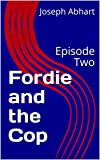 Download Fordie and the Cop: Episode Two in PDF ePUB Free Online