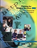Planning for Student Services : Best Practices for the 21st Century, , 0960160892