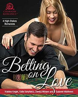 Betting on Love: 4 High-Stakes Romances by [Knight, Kristina, Kenyhercz, Katie, Winters, Danica, Matthews, Susanne]