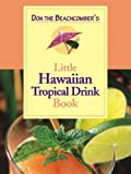 img - for Don the Beachcomber's Little Hawaiian Tropical Drink Cookbook by Phoebe Beach (2004-11-04) book / textbook / text book