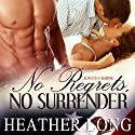 No Regrets, No Surrender Audiobook by Heather Long Narrated by Christine Padovan