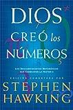 Dios creó los números: Los descubrimientos matemáticos que cambiaron la historia (Fuera de Colección)