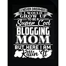 I Never Dreamed I Would Grow Up To Be A Blogging Mom - Sticker