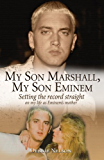My Son Marshall, My Son Eminem: Setting the Record Straight on My Life as Eminem's Mother