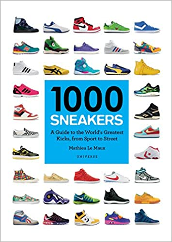 d9ea0dc25fc 1000 Sneakers  A Guide to the World s Greatest Kicks